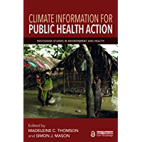 Climate Information for Public Health Action (Routledge Stud…