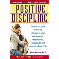 Positive Discipline: The Classic Guide to Helping Children D…