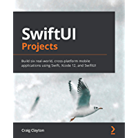 SwiftUI Projects: Build six real-world, cross-platform mobil…