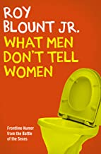 What Men Don't Tell Women (English Edition)