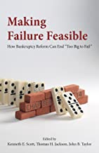 Making Failure Feasible: How Bankruptcy Reform Can End Too Big to Fail (English Edition)