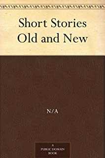 Short Stories Old and New (免费公版书) (English Edition)