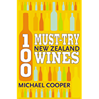 100 Must-try New Zealand Wines (English Edition)