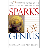 Sparks of Genius: The 13 Thinking Tools of the World's Most…