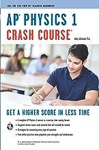 AP® Physics 1 Crash Course Book + Online: Get a Higher Score in Less Time (Advanced Placement (AP) Crash Course) (English ...