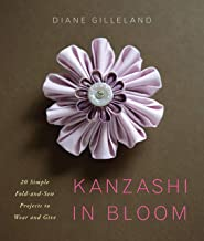 Kanzashi in Bloom: 20 Simple Fold-and-Sew Projects to Wear and Give (English Edition)