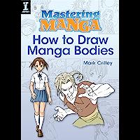 Mastering Manga, How to Draw Manga Bodies (English Edition)