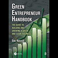 Green Entrepreneur Handbook: The Guide to Building and Growi…