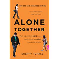 Alone Together: Why We Expect More from Technology and Less…