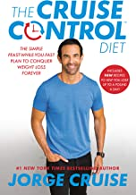 The Cruise Control Diet: The Simple Feast-While-You-Fast Plan to Conquer Weight Loss Forever (English Edition)