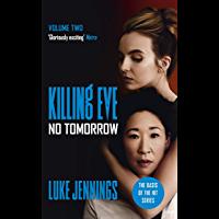 Killing Eve: No Tomorrow: The basis for the BAFTA-winning Ki…