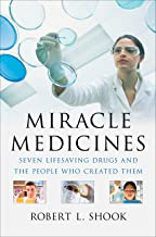 Miracle Medicines: Seven Lifesaving Drugs and the People Who Created Them (English Edition)