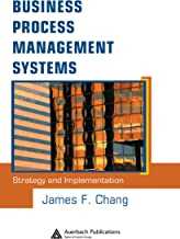 Business Process Management Systems: Strategy and Implementation (English Edition)