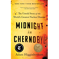 Midnight in Chernobyl: The Untold Story of the World's Great…