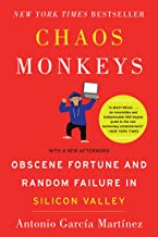 Chaos Monkeys: Obscene Fortune and Random Failure in Silicon Valley (English Edition)