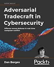 Adversarial Tradecraft in Cybersecurity: Offense versus defense in real-time computer conflict (English Edition)