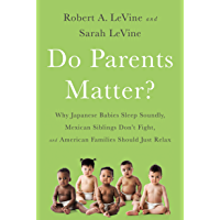 Do Parents Matter?: Why Japanese Babies Sleep Soundly, Mexic…