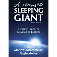Awakening the Sleeping Giant: Helping Teachers Develop as Le…