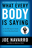 What Every BODY is Saying: An Ex-FBI Agent's Guide to Speed…