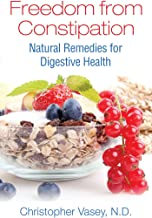 Freedom from Constipation: Natural Remedies for Digestive Health (English Edition)