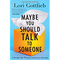 Maybe You Should Talk to Someone: A Therapist, HER Therapist…