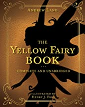 The Yellow Fairy Book: Complete and Unabridged (Andrew Lang Fairy Book Series 4) (English Edition)