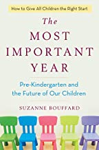The Most Important Year: Pre-Kindergarten and the Future of Our Children (English Edition)