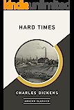 Hard Times (AmazonClassics Edition) (English Edition)