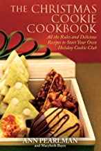 The Christmas Cookie Cookbook: All the Rules and Delicious Recipes to Start Your Own Holiday Cookie Club (English Edition)