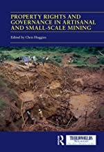 Property Rights and Governance in Artisanal and Small-Scale Mining: Critical Approaches (ThirdWorlds) (English Edition)