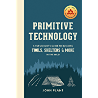 Primitive Technology: A Survivalist's Guide to Building Tool…