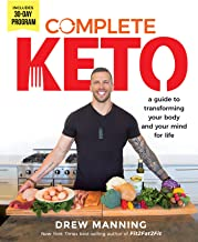 Complete Keto: A Guide to Transforming Your Body and Your Mind for Life (English Edition)
