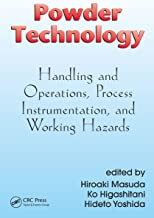 Powder Technology: Handling and Operations, Process Instrumentation, and Working Hazards (Powder Technology Series) (Engli...