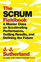 The Scrum Fieldbook: A Master Class on Accelerating Performance, Getting Results, and Defining the Future (English Edition)