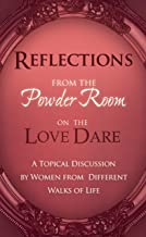 Reflections From the Powder Room on the Love Dare (Powder Room Series) (English Edition)