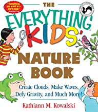 The Everything Kids' Nature Book: Create Clouds, Make Waves, Defy Gravity and Much More! (Everything® Kids) (English Edition)