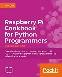 Raspberry Pi for Python Programmers Cookbook - Second Edition (English Edition)