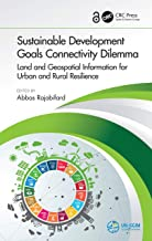 Sustainable Development Goals Connectivity Dilemma: Land and Geospatial Information for Urban and Rural Resilience (Englis...
