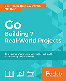 Go: Building 7 Real-World Projects (English Edition)
