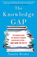 The Knowledge Gap: The hidden cause of America's broken education system--and how to fix it (English Edition)