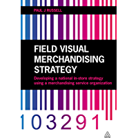 Field Visual Merchandising Strategy: Developing a National I…