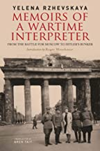 Memoirs of a Wartime Interpreter: From the Battle for Moscow to Hitler's Bunker (English Edition)