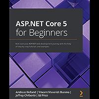 ASP.NET Core 5 for Beginners: Kick-start your ASP.NET web de…