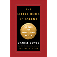 The Little Book of Talent: 52 Tips for Improving Your Skills…