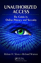 Unauthorized Access: The Crisis in Online Privacy and Security (English Edition)