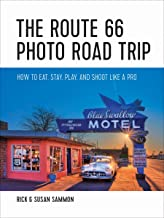The Route 66 Photo Road Trip: How to Eat, Stay, Play, and Shoot Like a Pro (English Edition)