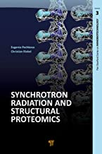 Synchrotron Radiation and Structural Proteomics (Jenny Stanford Series on Nanobiotechnology Book 3) (English Edition)