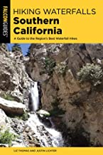 Hiking Waterfalls Southern California: A Guide to the Region's Best Waterfall Hikes (English Edition)