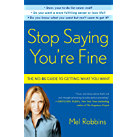 Stop Saying You're Fine: The No-BS Guide to Getting What You…