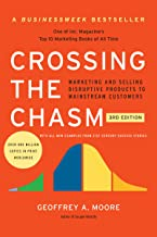 Crossing the Chasm, 3rd Edition: Marketing and Selling Disruptive Products to Mainstream Customers (Collins Business Essen...